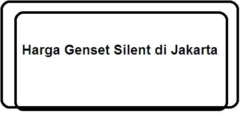 Harga Genset Silent di Jakarta